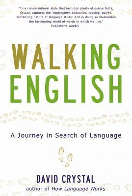 [PDF] [EPUB] Walking English: A Journey in Search of Language Download by David Crystal
