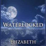 [PDF] [EPUB] Waterlocked (Elemental World, #1.5) Download