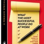 [PDF] [EPUB] What the Most Successful People Do at Work: A Short Guide to Making Over Your Career Download
