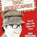 [PDF] [EPUB] You'll Miss Me When I'm Gone: The life and work of Eric Morecambe Download
