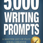 [PDF] [EPUB] 5,000 WRITING PROMPTS: A Master List of Plot Ideas, Creative Exercises, and More Download