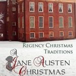 [PDF] [EPUB] A Jane Austen Christmas: Regency Christmas Traditions Download