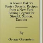 [PDF] [EPUB] A Jewish Baker's Pastry Secrets: Recipes from a New York Baking Legend for Strudel, Stollen, Danishes, Puff Pastry, and More Download