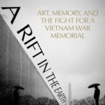 [PDF] [EPUB] A Rift in the Earth: Art, Memory and the Fight for a Vietnam War Memorial Download