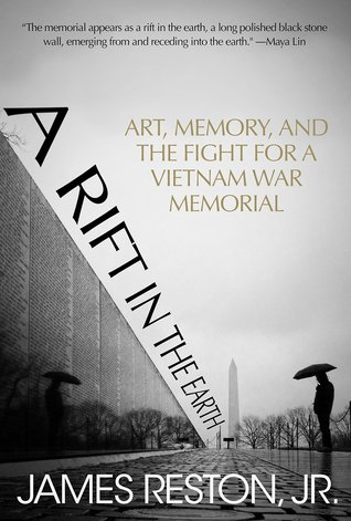 [PDF] [EPUB] A Rift in the Earth: Art, Memory and the Fight for a Vietnam War Memorial Download by James Reston Jr.