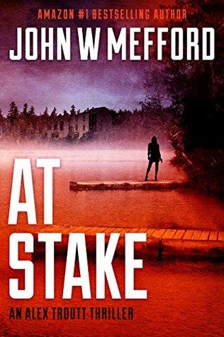 [PDF] [EPUB] AT Stake (Redemption Thriller #19; Alex Troutt Thriller #7) Download by John W. Mefford