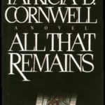 [PDF] [EPUB] All That Remains (Kay Scarpetta, #3) Download