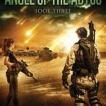 [PDF] [EPUB] Angel of the Abyss: A Post-Apocalyptic Novel of the Great Tribulation Download