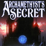 [PDF] [EPUB] Archamethyst's Secret: Academy 2 (Chronicles of the Seventh Realm, #6) Download