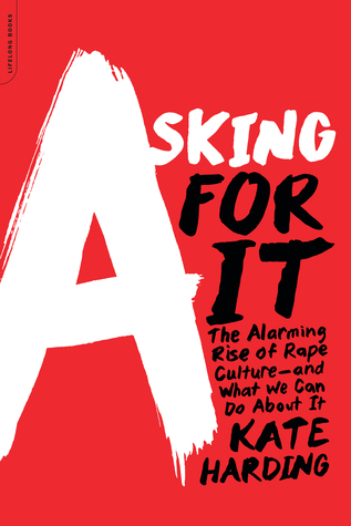 [PDF] [EPUB] Asking for It: The Alarming Rise of Rape Culture and What We Can Do about It Download by Kate Harding