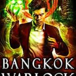 [PDF] [EPUB] Bangkok Warlock (Southeast Asia Paranormal Police Department #1) Download
