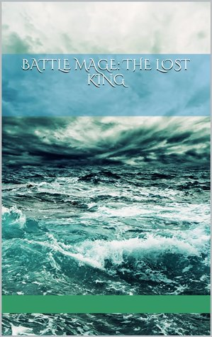 [PDF] [EPUB] Battle Mage: The Lost King (Tales of Alus #5) Download by Donald Wigboldy