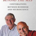 [PDF] [EPUB] Beyond the Self: Conversations between Buddhism and Neuroscience Download