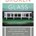 [PDF] [EPUB] Broken Glass: Mies Van Der Rohe, Edith Farnsworth, and the Fight Over a Modernist Masterpiece Download