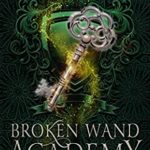 [PDF] [EPUB] Broken Wand Academy: Episode 3: A Hidden Truth Download