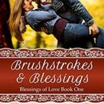 [PDF] [EPUB] Brushstrokes and Blessings (Blessings of Love #1) Download