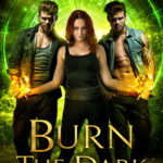 [PDF] [EPUB] Burn the Dark (Elwood Legacy #2) Download