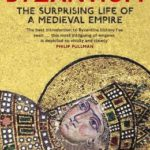 [PDF] [EPUB] Byzantium: The Surprising Life of a Medieval Empire Download