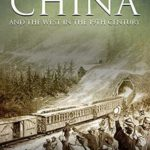 [PDF] [EPUB] China and the West in the 19th Century: The History of the Qing Dynasty's Contacts and Conflicts with the Europeans and Americans Download