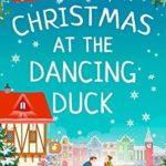 [PDF] [EPUB] Christmas at the Dancing Duck Download