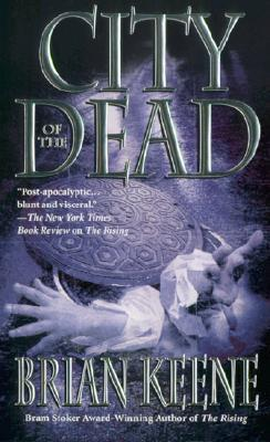 [PDF] [EPUB] City of the Dead (The Rising #2) Download by Brian Keene