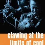 [PDF] [EPUB] Clawing at the Limits of Cool: Miles Davis, John Coltrane, and the Greatest Jazz Collaboration Ever Download