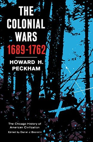 [PDF] [EPUB] Colonial Wars, 1689-1762 (The Chicago History of American Civilization) Download by Howard H. Peckham