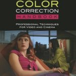 [PDF] [EPUB] Color Correction Handbook: Professional Techniques for Video and Cinema Download