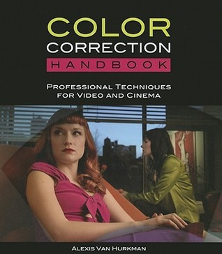 [PDF] [EPUB] Color Correction Handbook: Professional Techniques for Video and Cinema Download by Alexis Van Hurkman