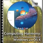 [PDF] [EPUB] Computing Harmony: How to Seamlessly Blend Windows and OS X Download