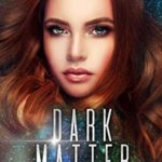 [PDF] [EPUB] Dark Matter (The Starfire Wars, #2) Download