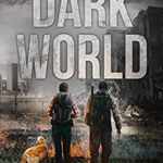[PDF] [EPUB] Dark World: A Post-Apocalyptic EMP Thriller (Days of Darkness Book 3) Download