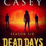 [PDF] [EPUB] Dead Days: Season Six (Dead Days Zombie Apocalypse Series Book 6) Download