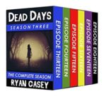 [PDF] [EPUB] Dead Days: The Complete Season Three Collection (Books 13-18) (Dead Days Box Set) Download