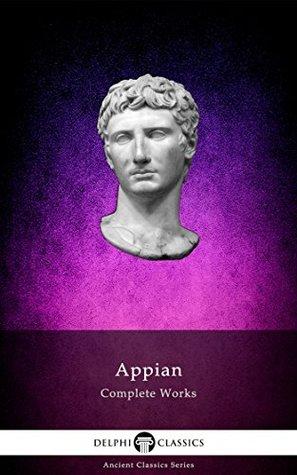 [PDF] [EPUB] Delphi Complete Works of Appian (Illustrated) (Delphi Ancient Classics Book 63) Download by Appian of Alexandria
