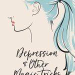 [PDF] [EPUB] Depression and Other Magic Tricks Download
