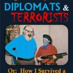 [PDF] [EPUB] Diplomats and Terrorists – Or: How I Survived a 61-day Cocktail Party Download