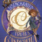 [PDF] [EPUB] Disenchanted: The Trials of Cinderella (Tyme, #2) Download