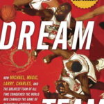 [PDF] [EPUB] Dream Team: How Michael, Magic, Larry, Charles, and the Greatest Team of All Time Conquered the World and Changed the Game of Basketball Forever Download