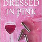 [PDF] [EPUB] Dressed in Pink (Misadventures in the Wine Country #1) Download