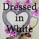 [PDF] [EPUB] Dressed in White (Misadventures in the Wine Country #7) Download