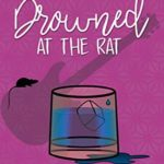 [PDF] [EPUB] Drowned at the Rat (Press Pass Mysteries #2) Download