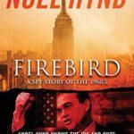 [PDF] [EPUB] Firebird: A Spy Story of the 1960's Download