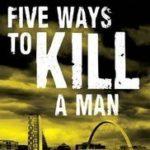 [PDF] [EPUB] Five Ways To Kill A Man (Lorimer #7) Download