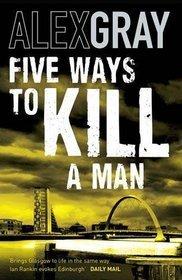 [PDF] [EPUB] Five Ways To Kill A Man (Lorimer #7) Download by Alex Gray