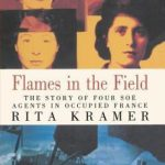 [PDF] [EPUB] Flames in the Field: The Story of Four SOE Agents in Occupied France Download