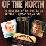 [PDF] [EPUB] Gang Wars of the North: The Inside Story of the Deadly Battle Between Viv Graham and Lee Duffy Download