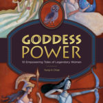 [PDF] [EPUB] Goddess Power: A Kids' Book of Greek and Roman Mythology: 10 Empowering Tales of Legendary Women Download
