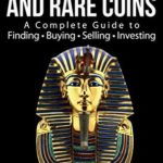 [PDF] [EPUB] Gold, Silver and Rare Coins: A Complete Guide To Finding Buying Selling Investing: Plus…Coin Collecting A-Z: Gold, Silver and Rare Coins Are Top Sellers on eBay, Amazon and Etsy Download