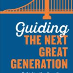 [PDF] [EPUB] Guiding the Next Great Generation: Rethinking How Teens Become Confident and Capable Adults Download